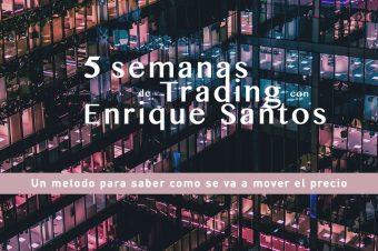 Cinco semanas de trading con Enrique Santos